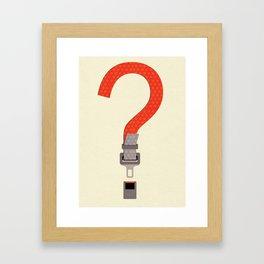 Did you? Framed Art Print