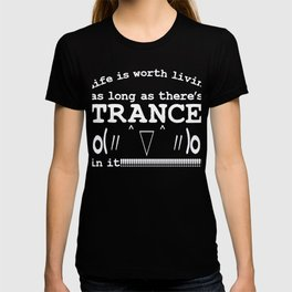 Life is worth living as long as there's TRANCE in it | Kaomoji T-shirt