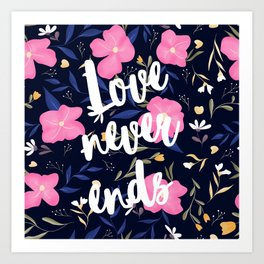 Love never ends quote pink floral navy blue pattern Art Print