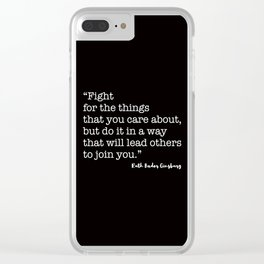 Fight for the things that you care about Clear iPhone Case