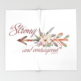 Strong and courageous Throw Blanket