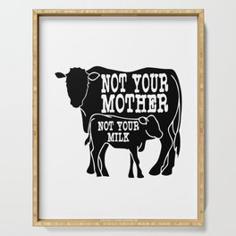 """""""Not Your Mother Not Your Milk"""" tee design dedicated for all the mother milk out there!  Serving Tray"""