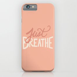 Just Breathe Hand Lettering - Peach iPhone Case