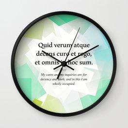 Latin quote: Quid verum atque decens curo et rogo, et omnis in hoc sum. Wall Clock
