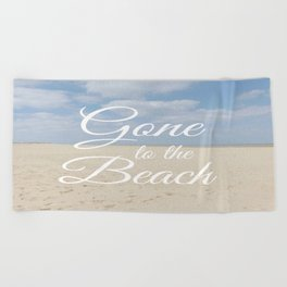 Gone To The Beach Beach Towel