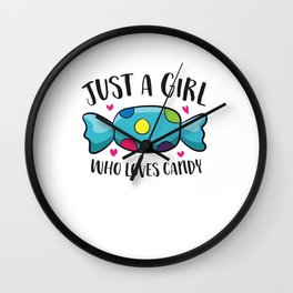 Funny Girl That Loves Sweets Just a Girl Who Loves Candy Wall Clock