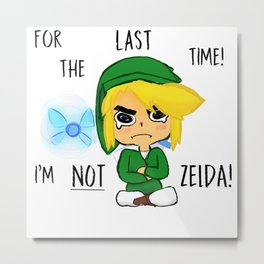 IM NOT ZELDA! Metal Print