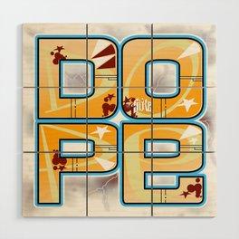 DOPE Wood Wall Art