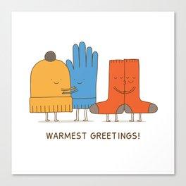 warmest greetings! Canvas Print