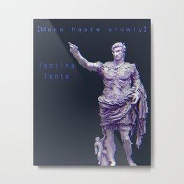 MAKE HASTE SLOWLY - Augustus Caesar Metal Print
