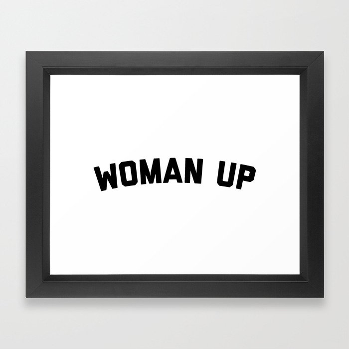 Woman Up Funny Quote Framed Art Print