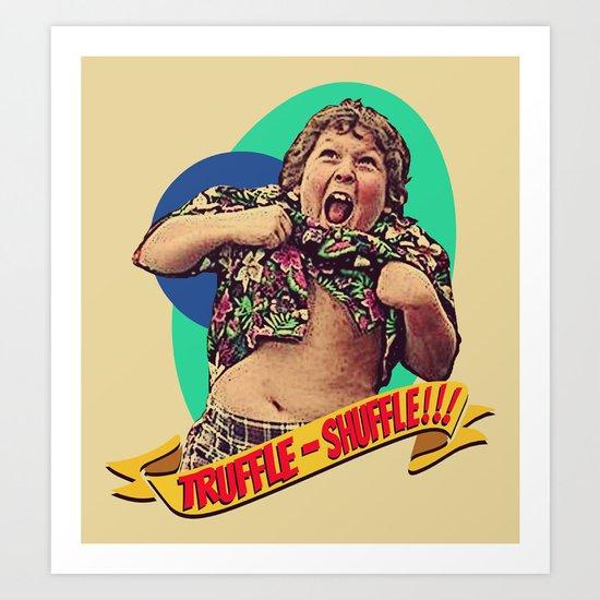 Truffle Shuffle! Art Print