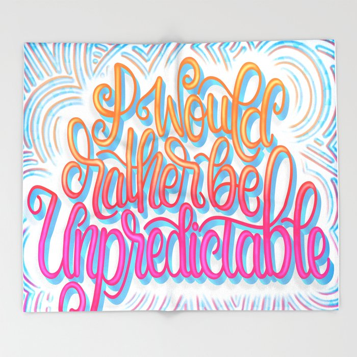 I WOULD RATHER BE UNPREDICTABLE (HAND LETTERED DESIGN) Throw Blanket