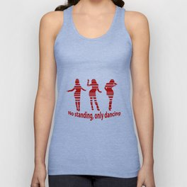 No standing, only dancing quote Unisex Tank Top