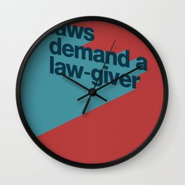 Laws Demand A Law-Giver Wall Clock