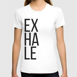 Inhale exhale (1 of 2) T-shirt