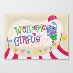 welcome to my circus Canvas Print