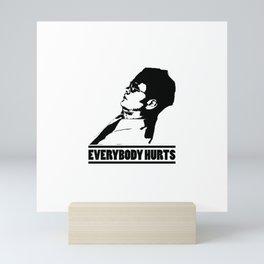 Everybody Hurts Mini Art Print