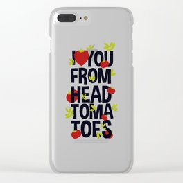 I Love You From Head Tomatoes Clear iPhone Case