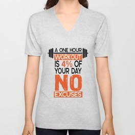 A one hour workout is 4 of your day no excuses Fitness Typography Quotes Unisex V-Neck