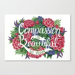 Compassion is Beautiful Canvas Print