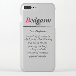 Bedgasm, dictionary definition, word meaning illustration, chill out, relax, sex, bed orgasm Clear iPhone Case
