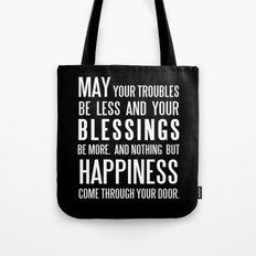 Irish Blessing..May your troubles be less Tote Bag