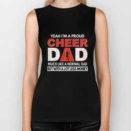 yeah i am a proud cheer dad much like a normal dad but with a lot less money husband Biker Tank