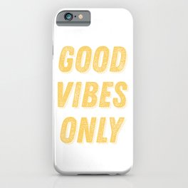 Good Vibes Only Bold Typography in Yellow iPhone Case