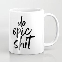do epic shit - BLACK Coffee Mug