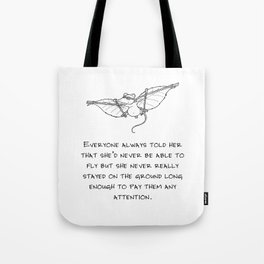 Never be able to fly Tote Bag