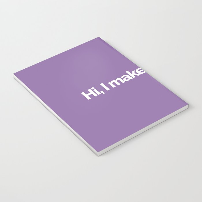 Hi, I make pretty things Notebook