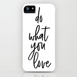 Do What You Love, Scandinavian Art, Inspirational Art iPhone Case