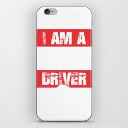 I Am A Truck Driver Semi Truck iPhone Skin