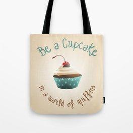 Be a cupcake ! Tote Bag