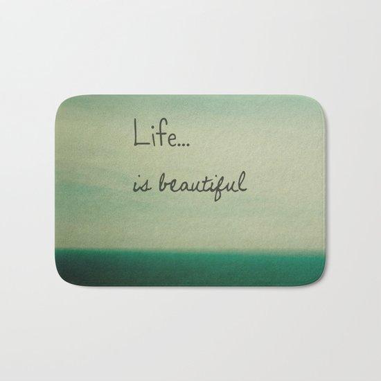 Life is Beautiful Bath Mat