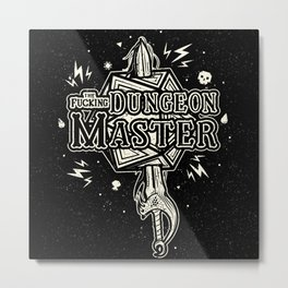The F* Dungeon Master Metal Print