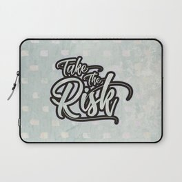 Take the risk Laptop Sleeve