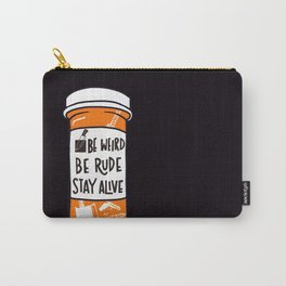Be Weird, be rude stay alive Carry-All Pouch