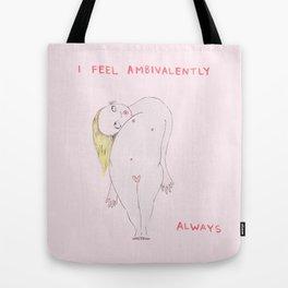 I feel ambivalently Tote Bag