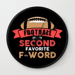 Football Is My Second Favorite F-Word - Funny Illustration Wall Clock