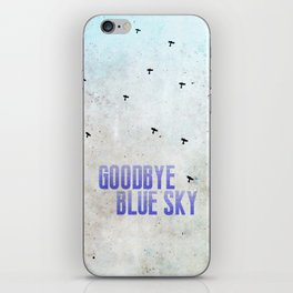 Goodbye Blue Sky iPhone Skin