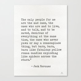 """Jack Kerouac """"The only people for me are the mad ones..."""" Canvas Print"""