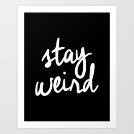Stay Weird lol black and white typography poster black-white design home decor bedroom wall art Art Print