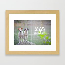 Life is better with farmdogs Framed Art Print