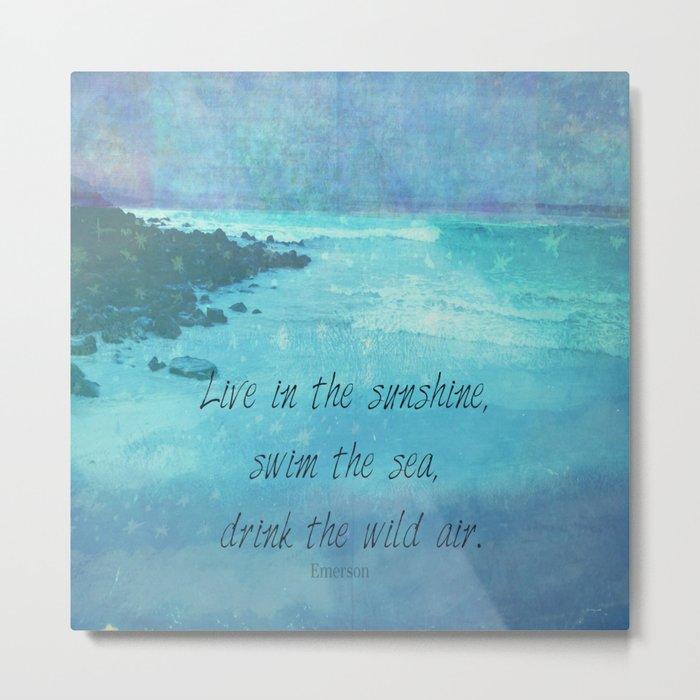 Sunshine quote sea Emerson inspirational Metal Print