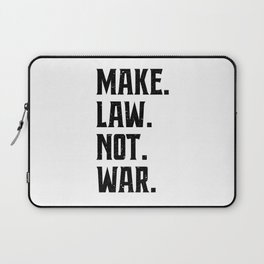 Make Law Not War Lawyer Judge Saying Laptop Sleeve