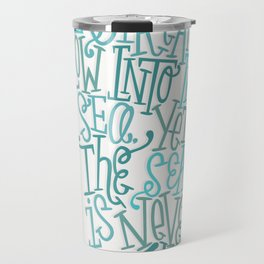 Sea Is Never Full Travel Mug