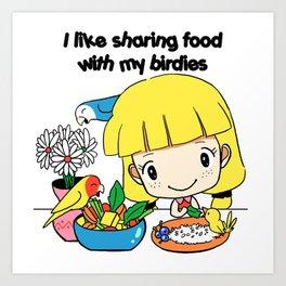 I like sharing food with my birdies Art Print