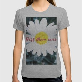 "SMILE ""Best Mom ever!"" Edition - White Daisy Flower #1 T-shirt"